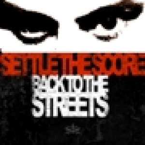 "SETTLE THE SCORE (D) ""Back to the streets"" CD"