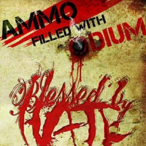 "BLESSED BY HATE (D) ""Ammo filled with odium"" MCD"