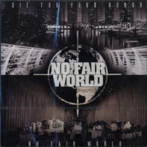 "DIE FOR YOUR HONOR (D) ""No fair world"" CD"