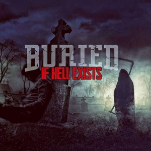 "BURIED (USA) ""If hell exists"" MCD"