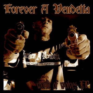 "FOREVER A VENDETTA (USA) ""World of wolves"" CDr"