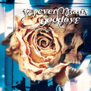 "FOREVER MEANS GOODBYE (USA) ""Broken promises..."" MCD"