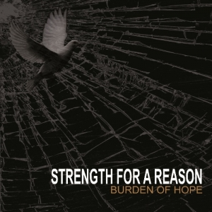 "STRENGTH FOR A REASON (USA) ""Burden of hope"" CD"