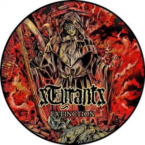 "xTYRANTx (USA) ""Exctinction"" Pic-7inch"