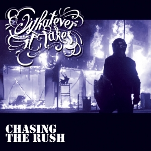 "WHATEVER IT TAKES (B) ""Chasing the rush"" CD"