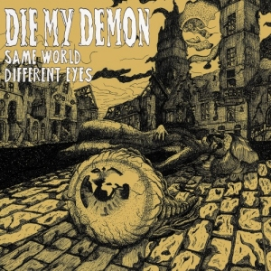 "DIE MY DEMON (B) ""Same world different eyes"" CDEP"