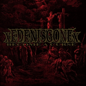 "xEDEN IS GONEx (UK) ""Become a curse"" CD"