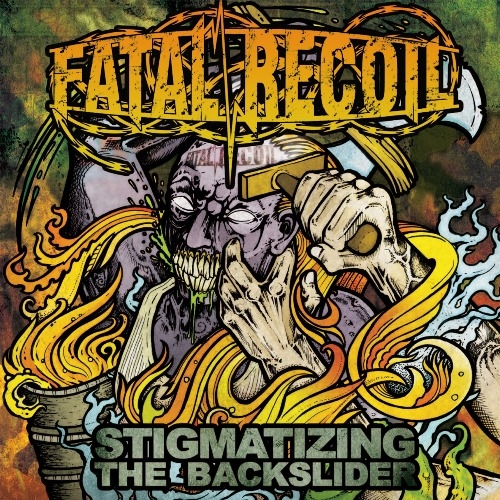 "FATAL RECOIL (B) ""Stigmatizing the backslider"" CD"