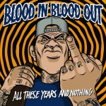 "BLOOD IN BLOOD OUT (USA) ""All these years and nothing"" CDEP"
