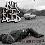 "NO GOOD DEED (USA) ""Cease to exist"" CDr"